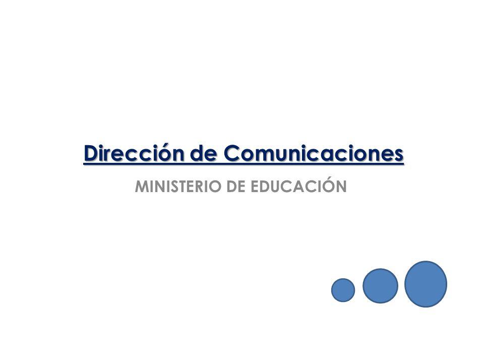 Dirección de Comunicaciones MINISTERIO DE EDUCACIÓN
