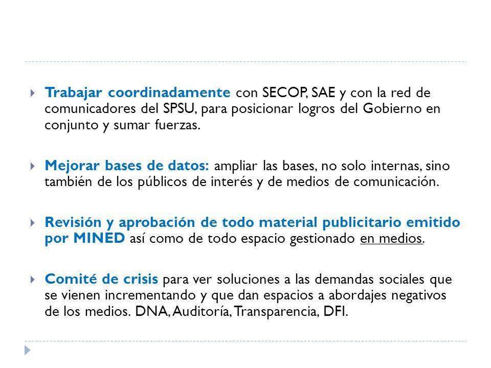  Trabajar coordinadamente con SECOP, SAE y con la red de comunicadores del SPSU, para posicionar logros del Gobierno en conjunto y sumar fuerzas.