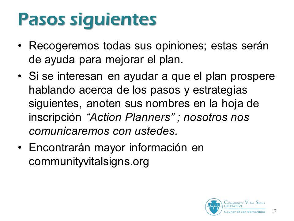 17 Pasos siguientes Recogeremos todas sus opiniones; estas serán de ayuda para mejorar el plan.