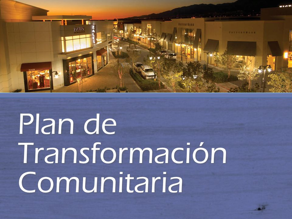 © Applied Survey Research, 2013 6 Plan de Transformación Comunitaria