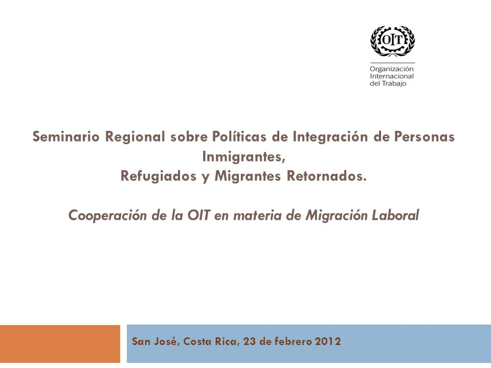 Seminario Regional sobre Políticas de Integración de Personas Inmigrantes, Refugiados y Migrantes Retornados.