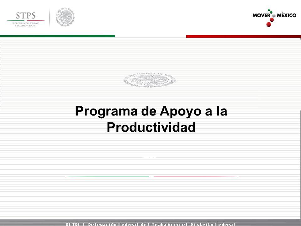 DFTDF | Delegación Federal del Trabajo en el Distrito Federal Programa de Apoyo a la Productividad