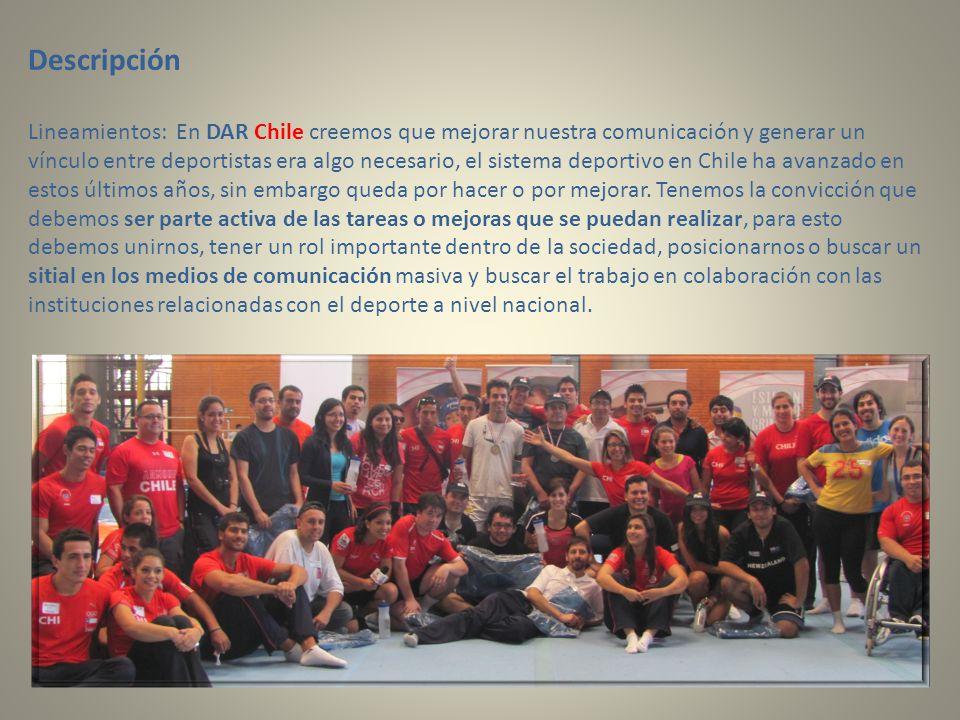 Descripción Lineamientos: En DAR Chile creemos que mejorar nuestra comunicación y generar un vínculo entre deportistas era algo necesario, el sistema deportivo en Chile ha avanzado en estos últimos años, sin embargo queda por hacer o por mejorar.