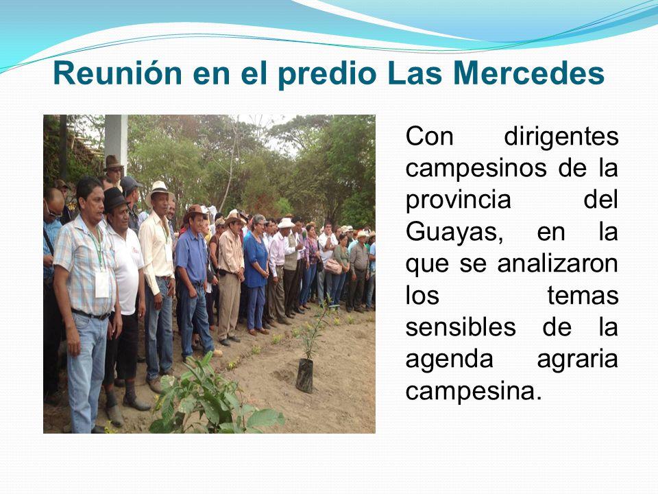 Reunión en el predio Las Mercedes Con dirigentes campesinos de la provincia del Guayas, en la que se analizaron los temas sensibles de la agenda agraria campesina.