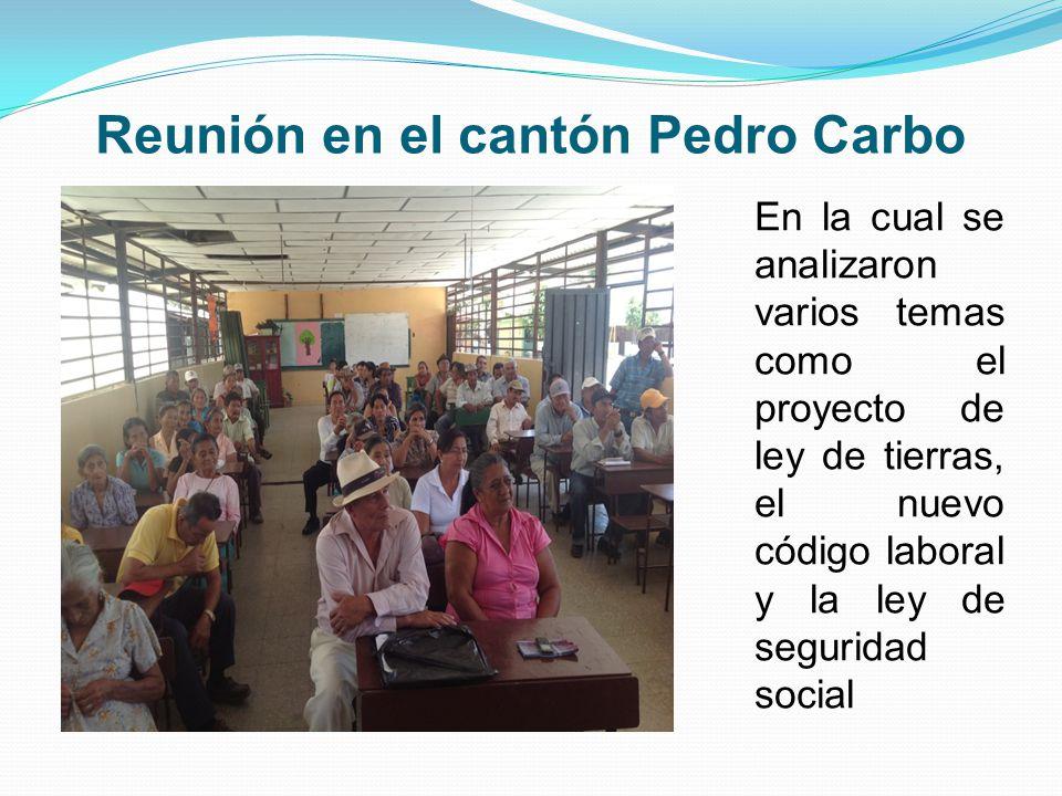 Reunión en el cantón Pedro Carbo En la cual se analizaron varios temas como el proyecto de ley de tierras, el nuevo código laboral y la ley de seguridad social