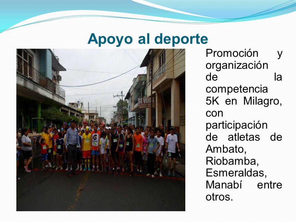 Apoyo al deporte Promoción y organización de la competencia 5K en Milagro, con participación de atletas de Ambato, Riobamba, Esmeraldas, Manabí entre otros.