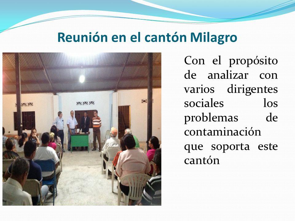 Reunión en el cantón Milagro Con el propósito de analizar con varios dirigentes sociales los problemas de contaminación que soporta este cantón
