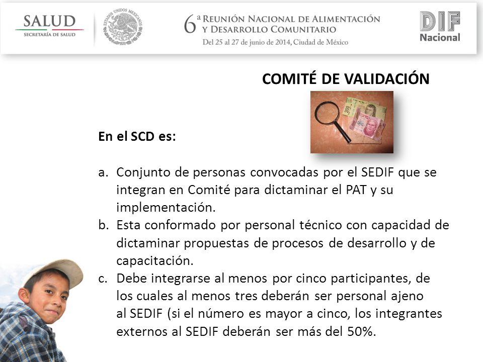 En el SCD es: a.Conjunto de personas convocadas por el SEDIF que se integran en Comité para dictaminar el PAT y su implementación.