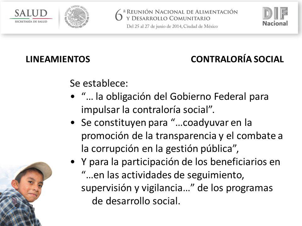 Se establece: … la obligación del Gobierno Federal para impulsar la contraloría social .