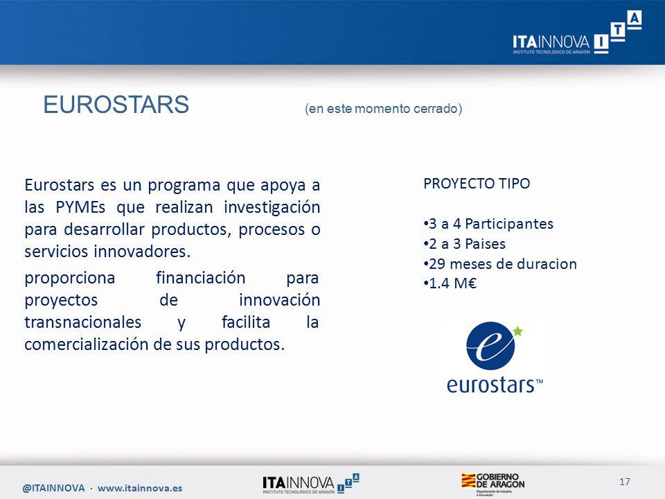 EUROSTARS (en este momento cerrado) Eurostars es un programa que apoya a las PYMEs que realizan investigación para desarrollar productos, procesos o servicios innovadores.