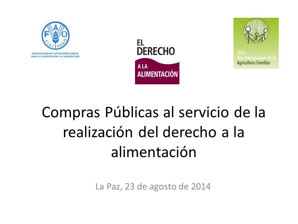 Compras Públicas al servicio de la realización del derecho a la alimentación La Paz, 23 de agosto de 2014