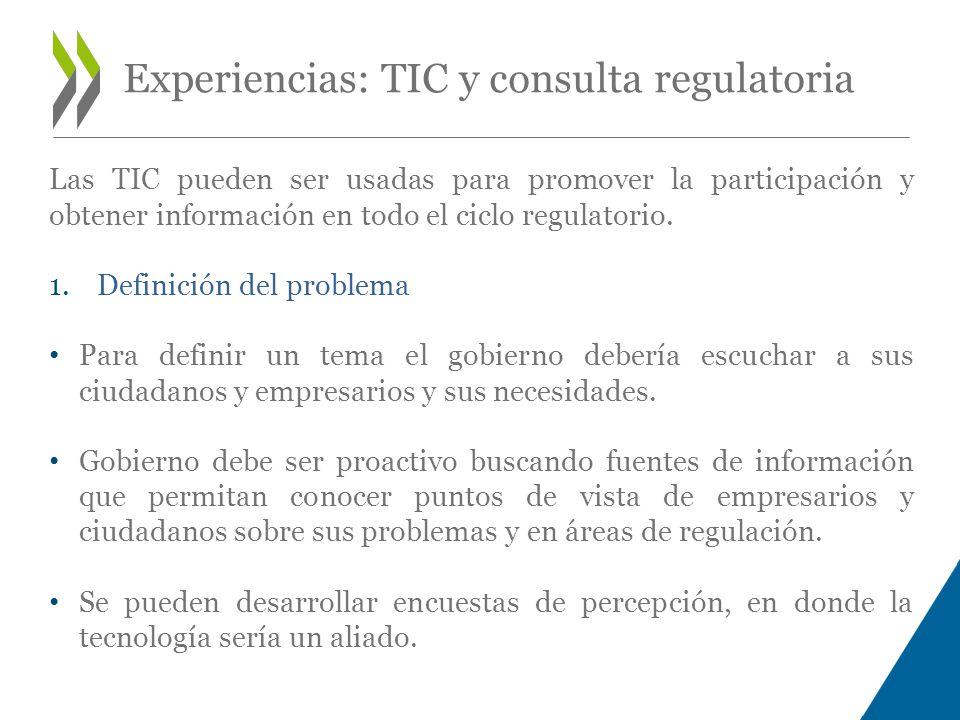 Las TIC pueden ser usadas para promover la participación y obtener información en todo el ciclo regulatorio.