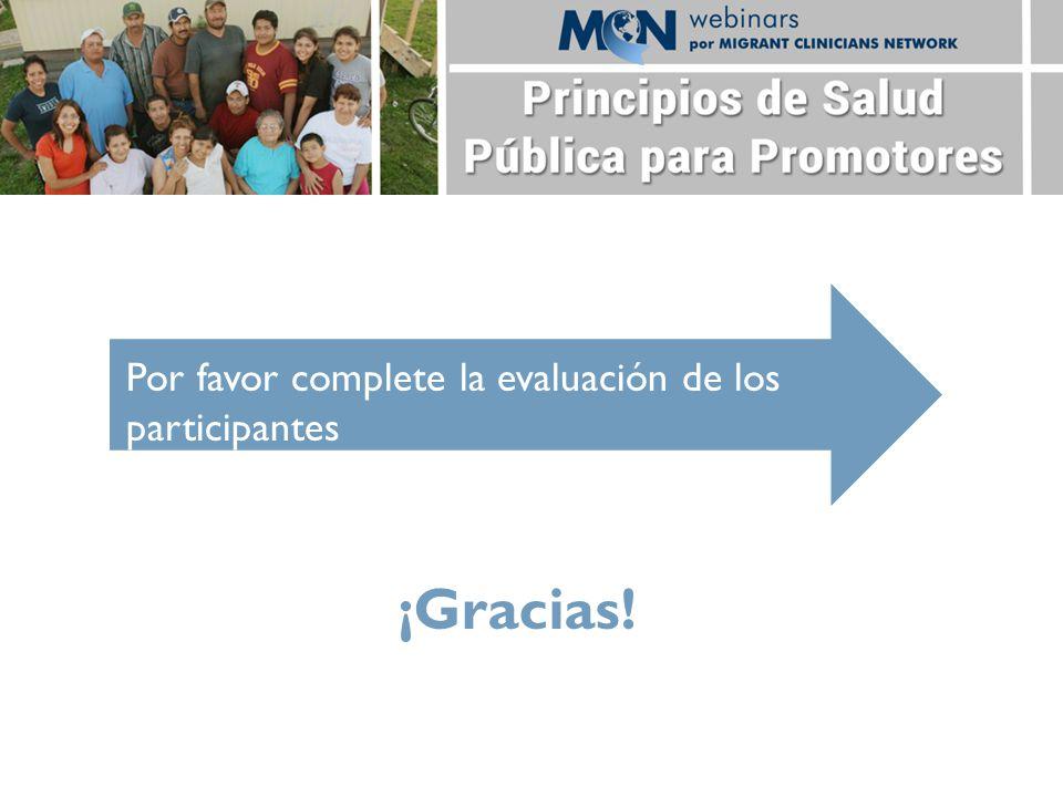 Por favor complete la evaluación de los participantes ¡Gracias!