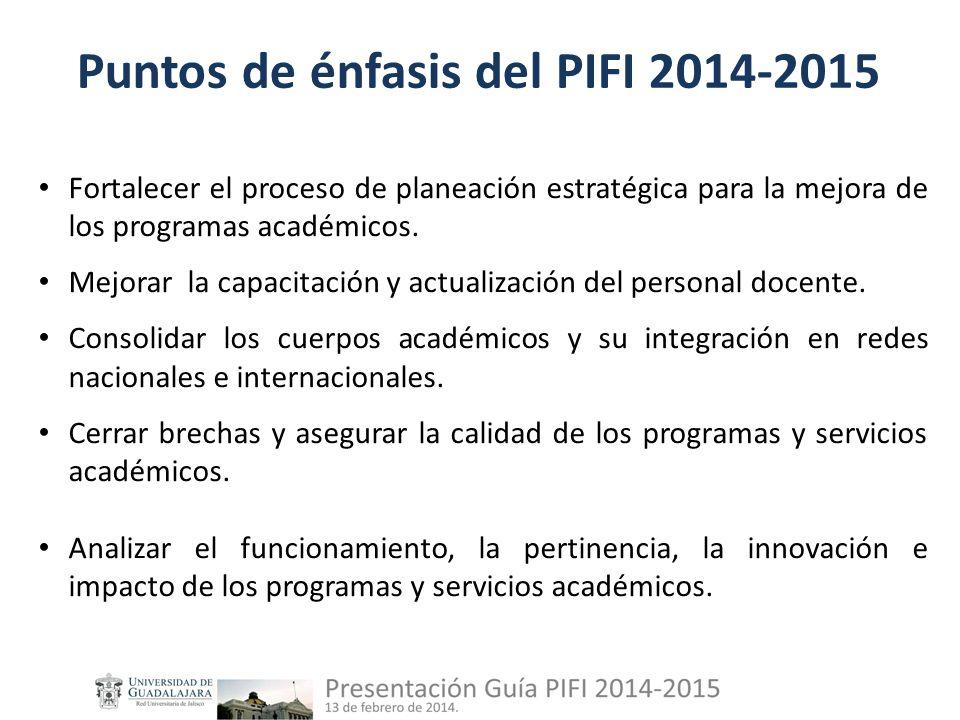 Puntos de énfasis del PIFI 2014-2015 Fortalecer el proceso de planeación estratégica para la mejora de los programas académicos.
