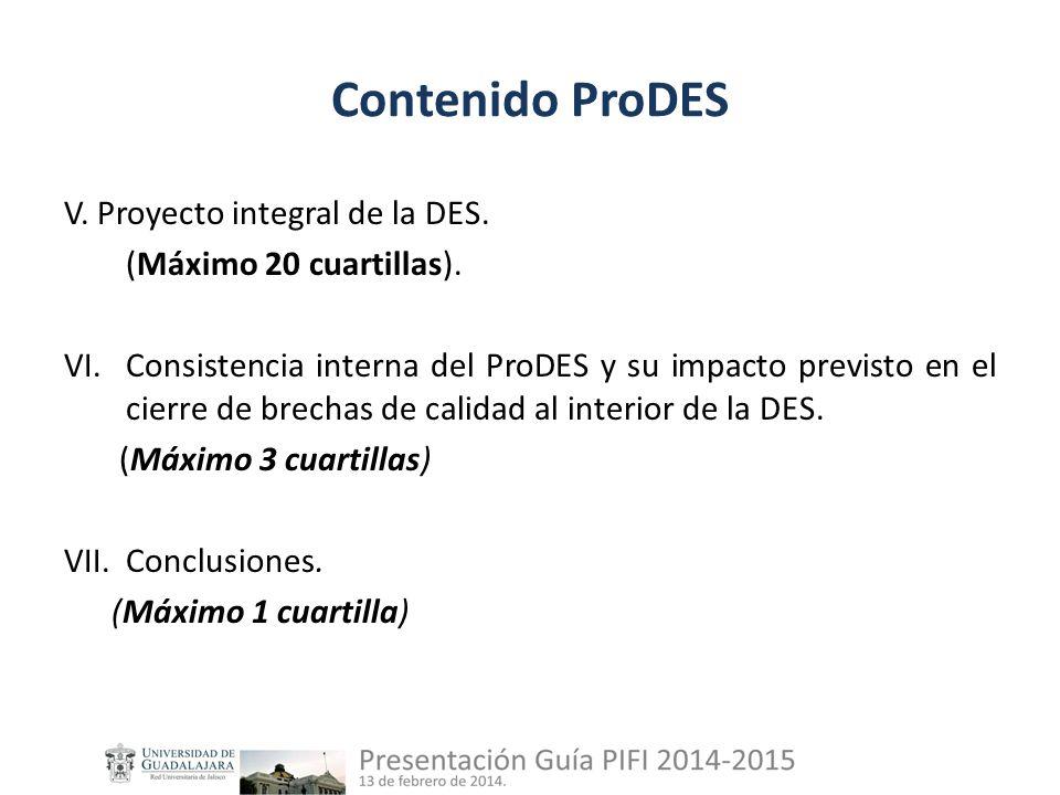 Contenido ProDES V. Proyecto integral de la DES. (Máximo 20 cuartillas).