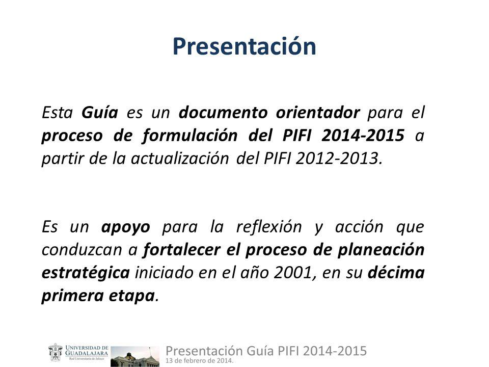 Esta Guía es un documento orientador para el proceso de formulación del PIFI 2014-2015 a partir de la actualización del PIFI 2012-2013.