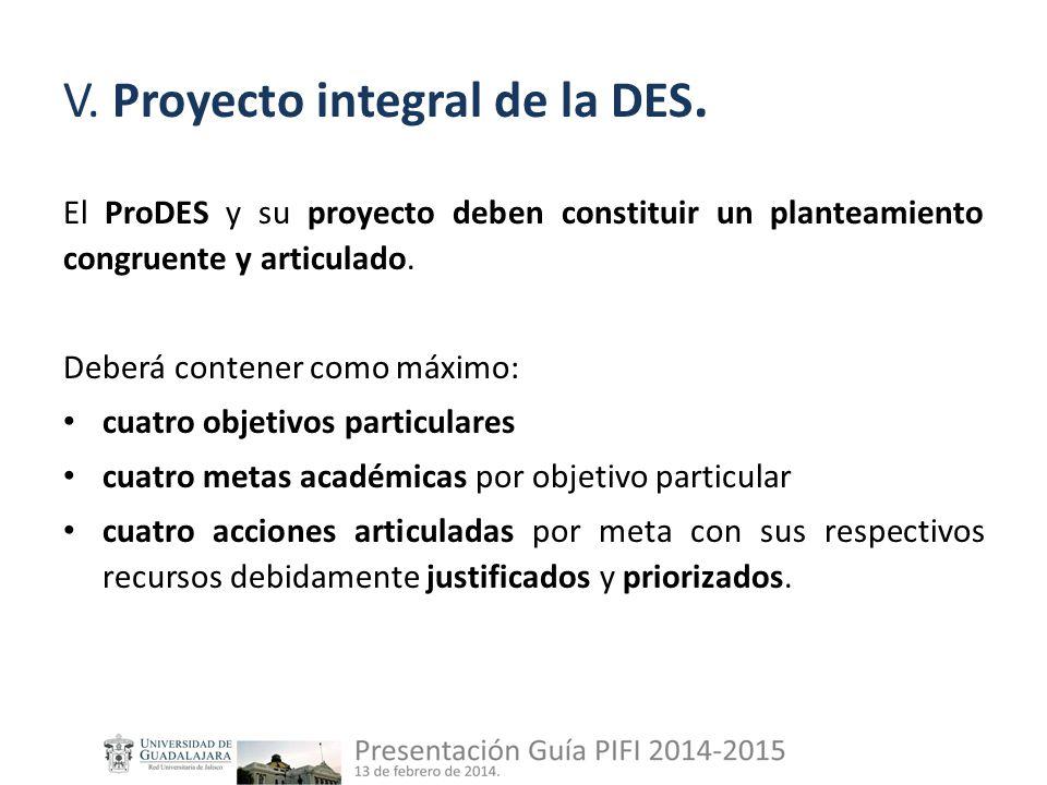V. Proyecto integral de la DES.