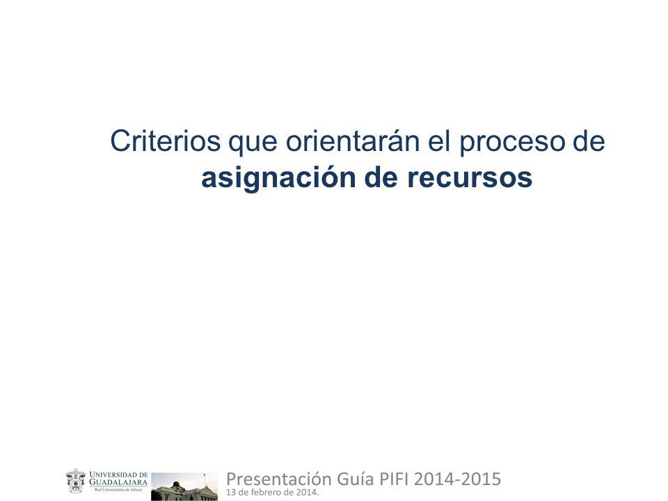 Criterios que orientarán el proceso de asignación de recursos