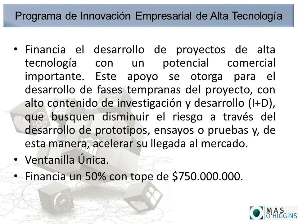 Programa de Innovación Empresarial de Alta Tecnología Financia el desarrollo de proyectos de alta tecnología con un potencial comercial importante.