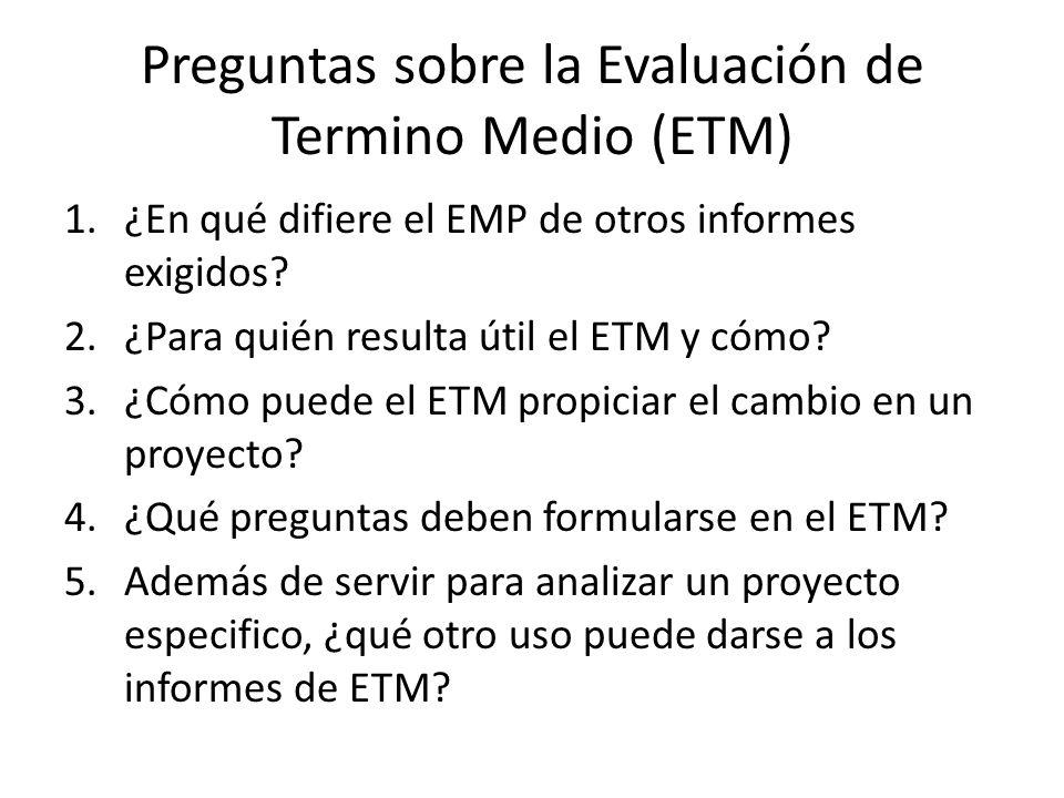 Preguntas sobre la Evaluación de Termino Medio (ETM) 1.¿En qué difiere el EMP de otros informes exigidos.