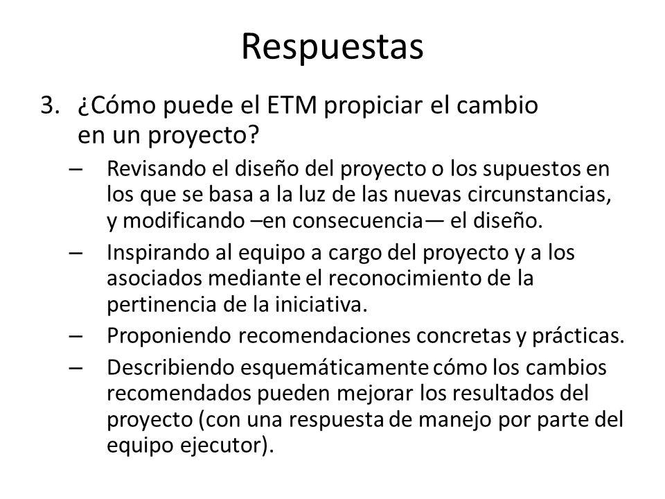 Respuestas 3.¿Cómo puede el ETM propiciar el cambio en un proyecto.