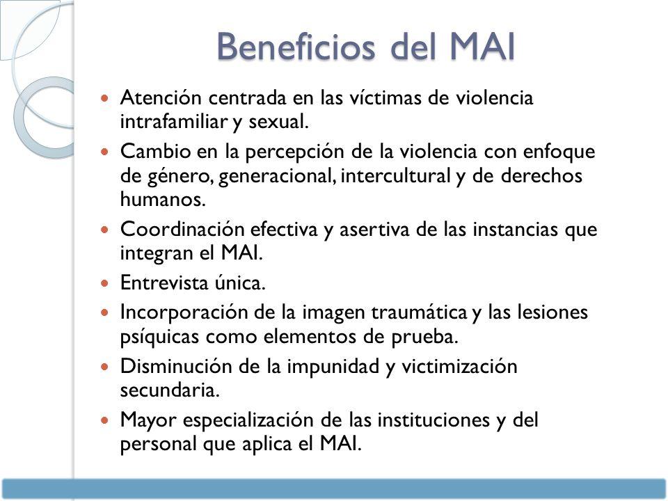 Beneficios del MAI Atención centrada en las víctimas de violencia intrafamiliar y sexual.