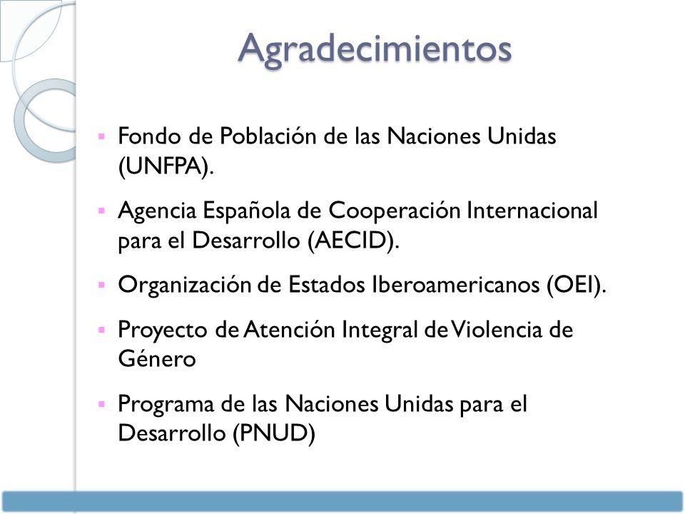 Agradecimientos  Fondo de Población de las Naciones Unidas (UNFPA).