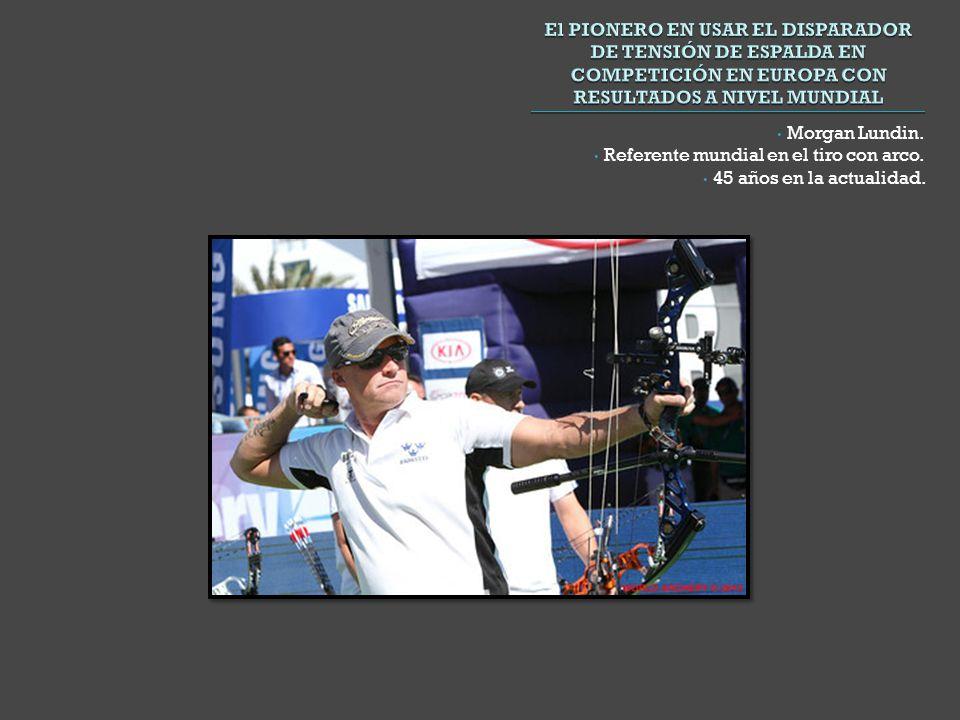 Morgan Lundin. Referente mundial en el tiro con arco. 45 años en la actualidad.