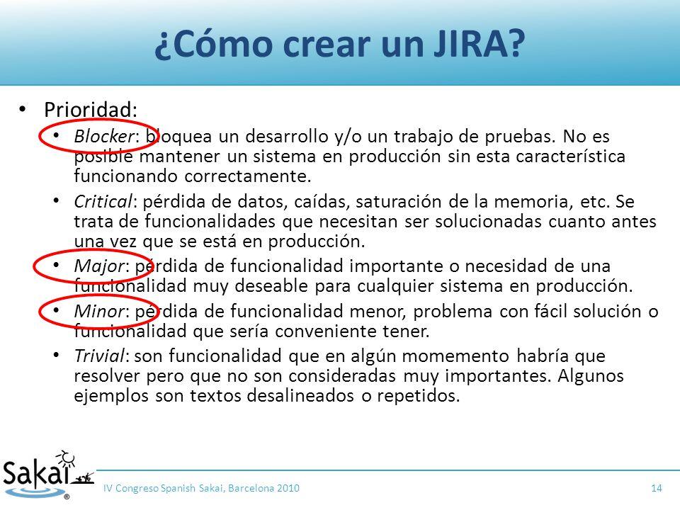 ¿Cómo crear un JIRA. Prioridad: Blocker: bloquea un desarrollo y/o un trabajo de pruebas.