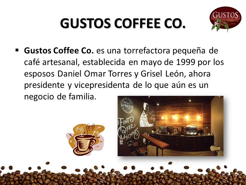GUSTOS COFFEE CO.  Gustos Coffee Co.
