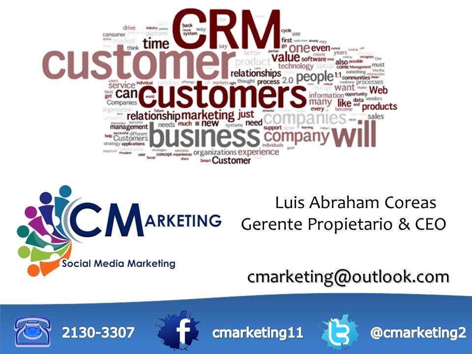 ©Luis Coreas El Salvador 2012 Luis Abraham Coreas Gerente Propietario & CEO cmarketing@outlook.com