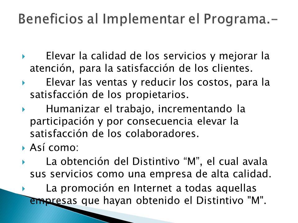 Elevar la calidad de los servicios y mejorar la atención, para la satisfacción de los clientes.