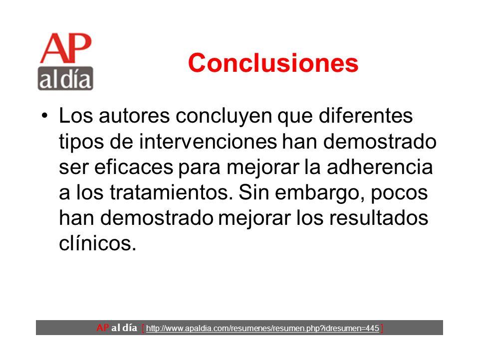 AP al día [ http://www.apaldia.com/resumenes/resumen.php idresumen=445 ] Conclusiones Los autores concluyen que diferentes tipos de intervenciones han demostrado ser eficaces para mejorar la adherencia a los tratamientos.