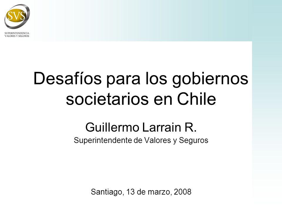 Desafíos para los gobiernos societarios en Chile Guillermo Larrain R.