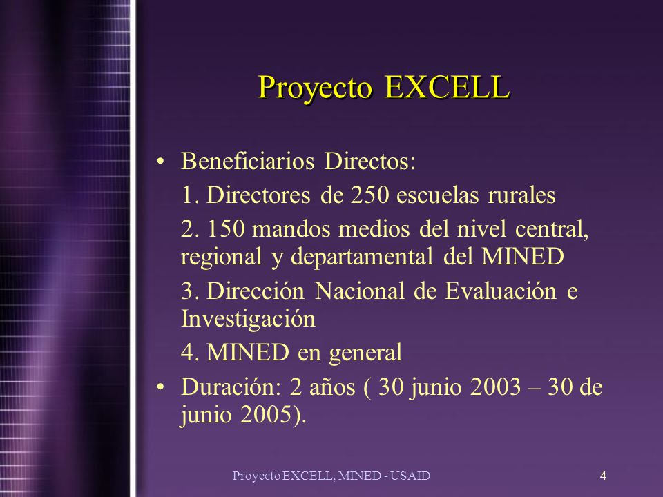 Proyecto EXCELL, MINED - USAID4 Proyecto EXCELL Beneficiarios Directos: 1.