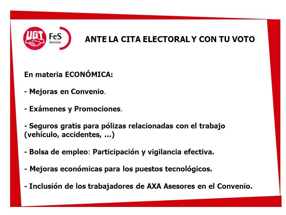 ANTE LA CITA ELECTORAL Y CON TU VOTO En materia ECONÓMICA: - Mejoras en Convenio.