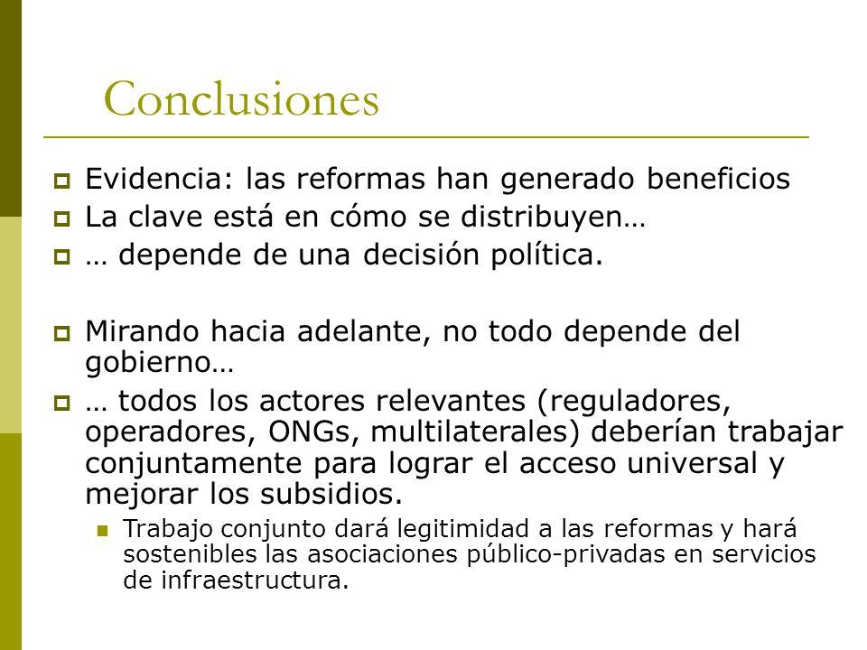 Conclusiones  Evidencia: las reformas han generado beneficios  La clave está en cómo se distribuyen…  … depende de una decisión política.