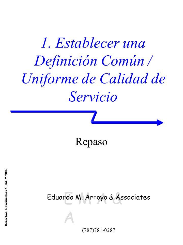E M A & A (787)781-0287 Eduardo M. Arroyo & Associates Derechos Reservados©SUAGM.2007 1.
