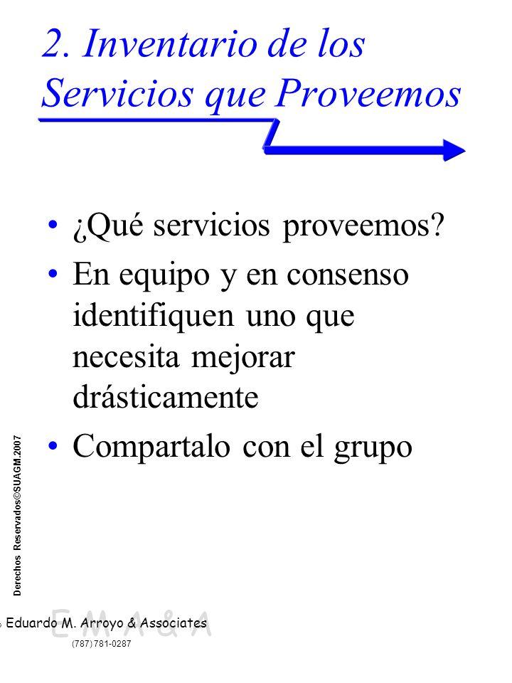 E M A & A © Eduardo M. Arroyo & Associates (787) 781-0287 Derechos Reservados©SUAGM.2007 2.