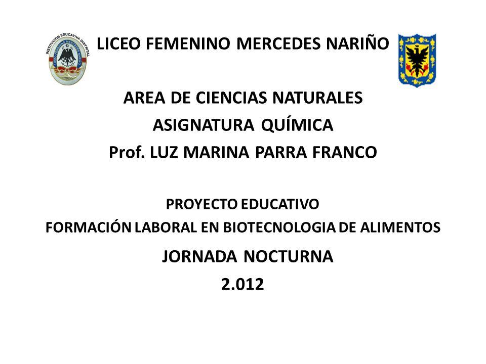 LICEO FEMENINO MERCEDES NARIÑO AREA DE CIENCIAS NATURALES ASIGNATURA QUÍMICA Prof.