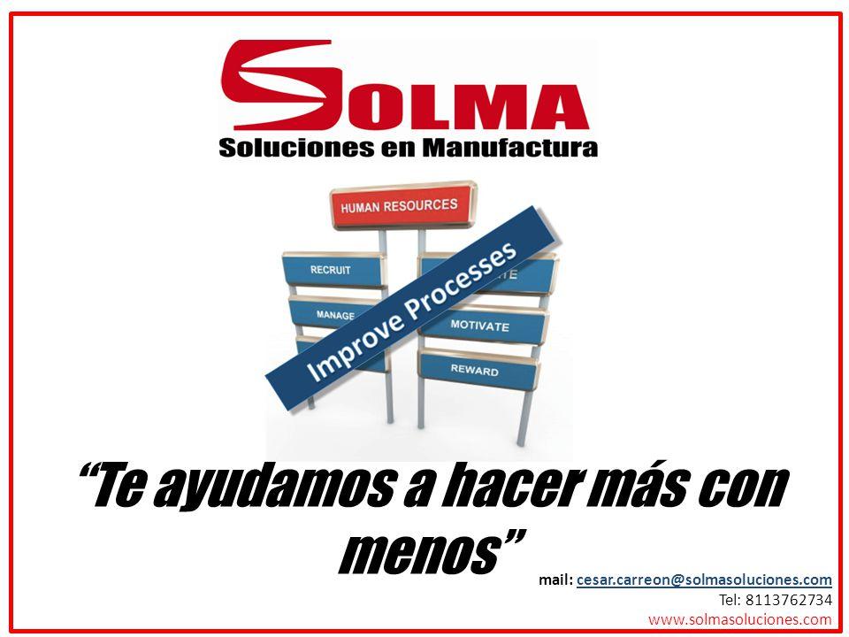 Te ayudamos a hacer más con menos mail: cesar.carreon@solmasoluciones.com Tel: 8113762734 www.solmasoluciones.com