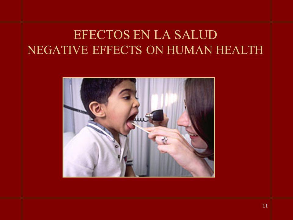 11 EFECTOS EN LA SALUD NEGATIVE EFFECTS ON HUMAN HEALTH