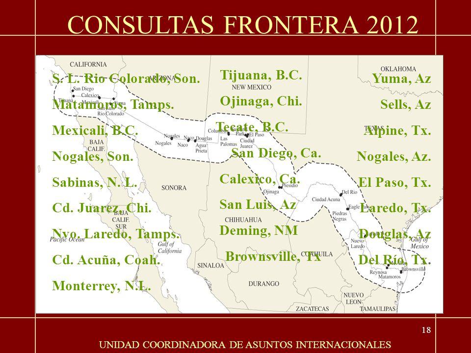 18 CONSULTAS FRONTERA 2012 UNIDAD COORDINADORA DE ASUNTOS INTERNACIONALES S.