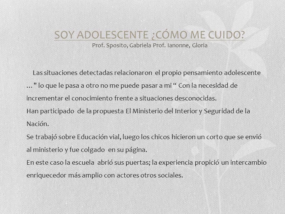 SOY ADOLESCENTE ¿CÓMO ME CUIDO. Prof. Sposito, Gabriela Prof.