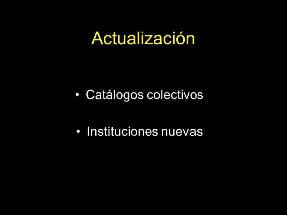 Actualización Catálogos colectivos Instituciones nuevas