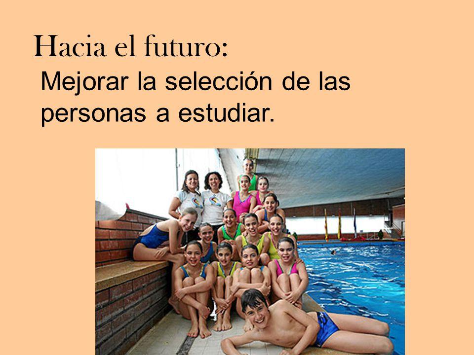 Mejorar la selección de las personas a estudiar. Hacia el futuro: