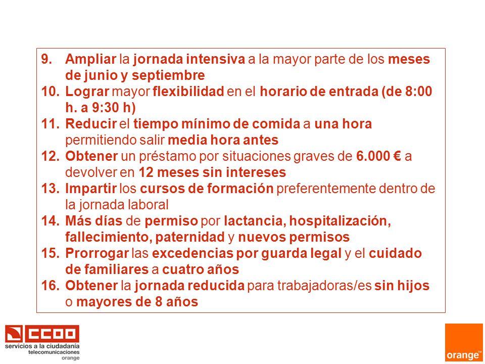 9. Ampliar la jornada intensiva a la mayor parte de los meses de junio y septiembre 10.