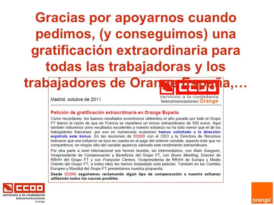 Gracias por apoyarnos cuando pedimos, (y conseguimos) una gratificación extraordinaria para todas las trabajadoras y los trabajadores de Orange España,…
