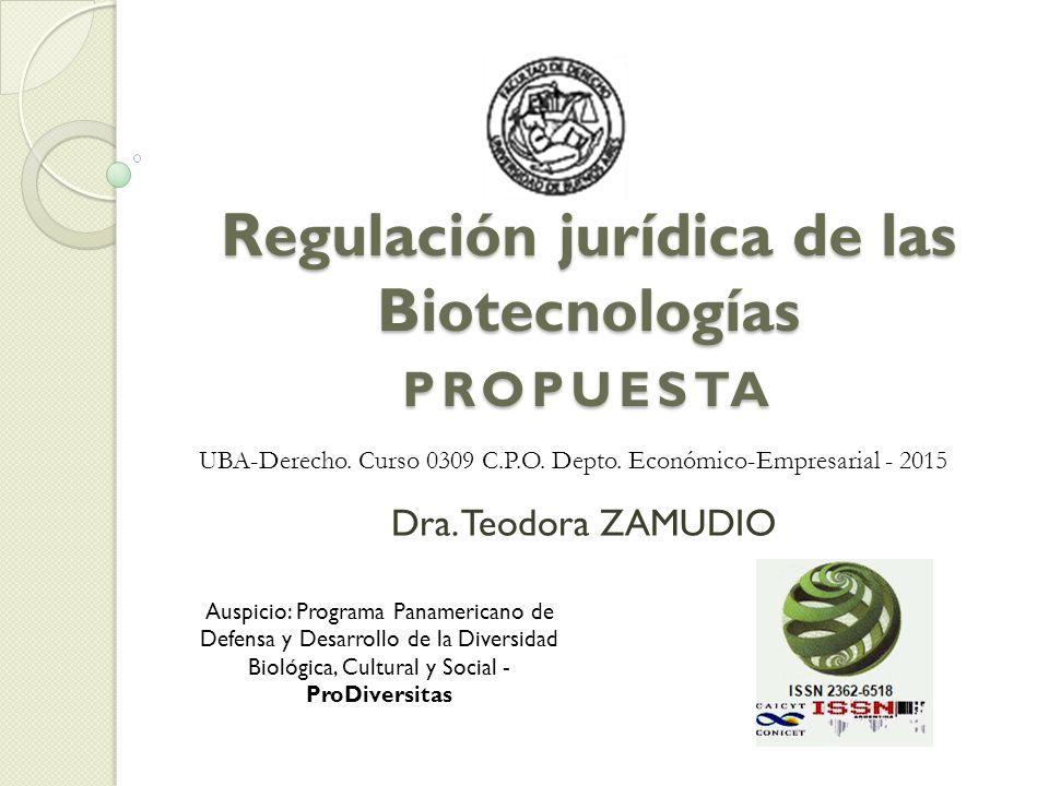Regulación jurídica de las Biotecnologías PROPUESTA Dra.