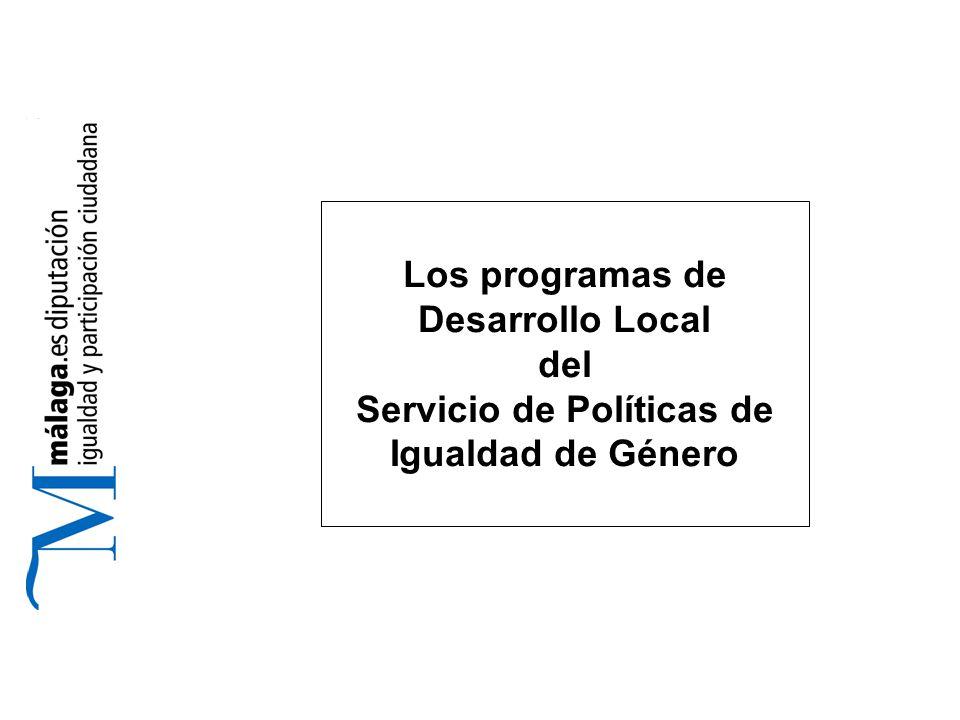 Los programas de Desarrollo Local del Servicio de Políticas de Igualdad de Género